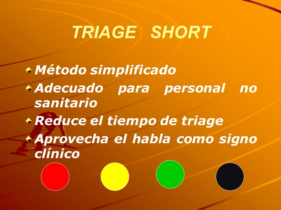 TRIAGE SHORT Método simplificado Adecuado para personal no sanitario