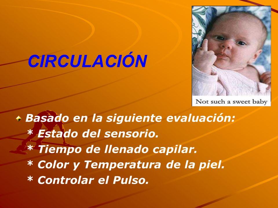 CIRCULACIÓN Basado en la siguiente evaluación: * Estado del sensorio.