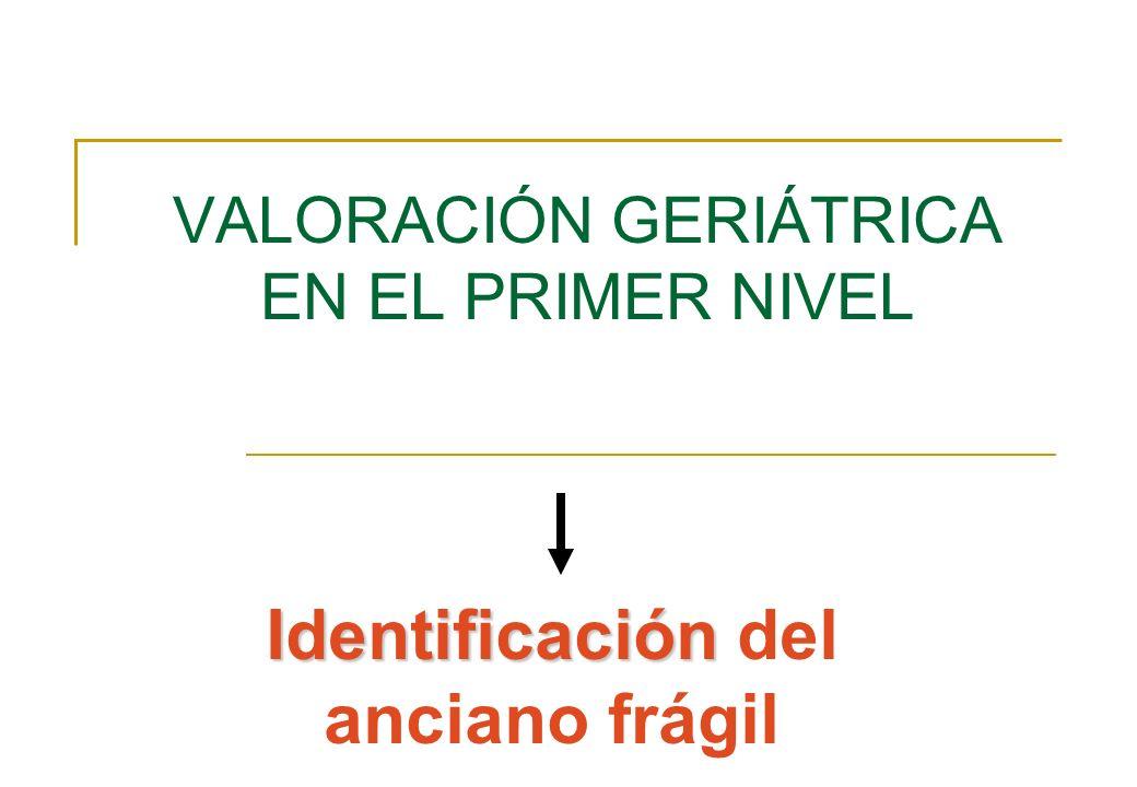 VALORACIÓN GERIÁTRICA EN EL PRIMER NIVEL
