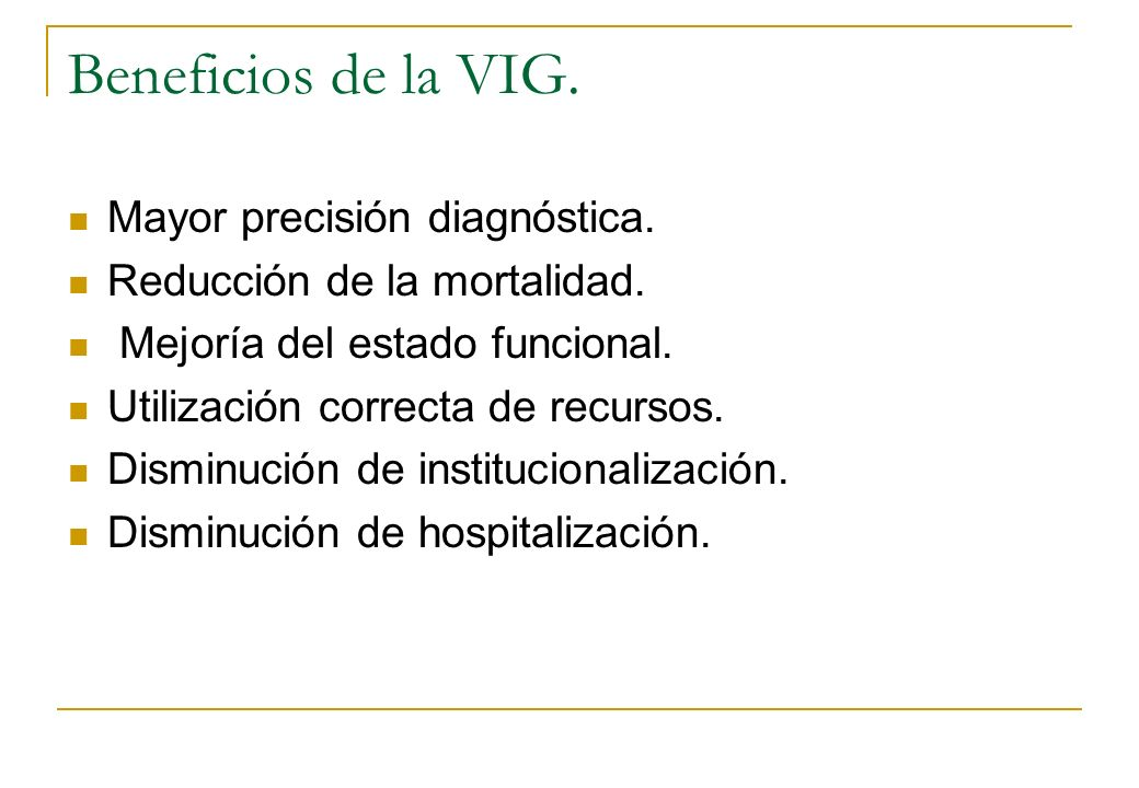 Beneficios de la VIG. Mayor precisión diagnóstica.