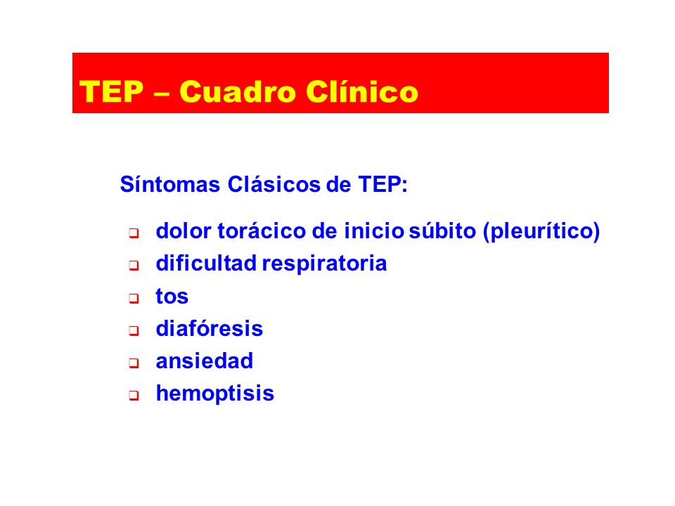 TEP – Cuadro Clínico Síntomas Clásicos de TEP:
