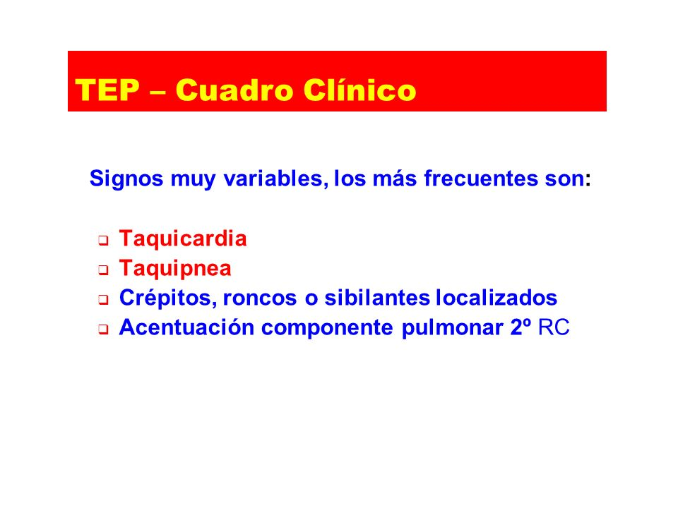 TEP – Cuadro Clínico Taquicardia Taquipnea