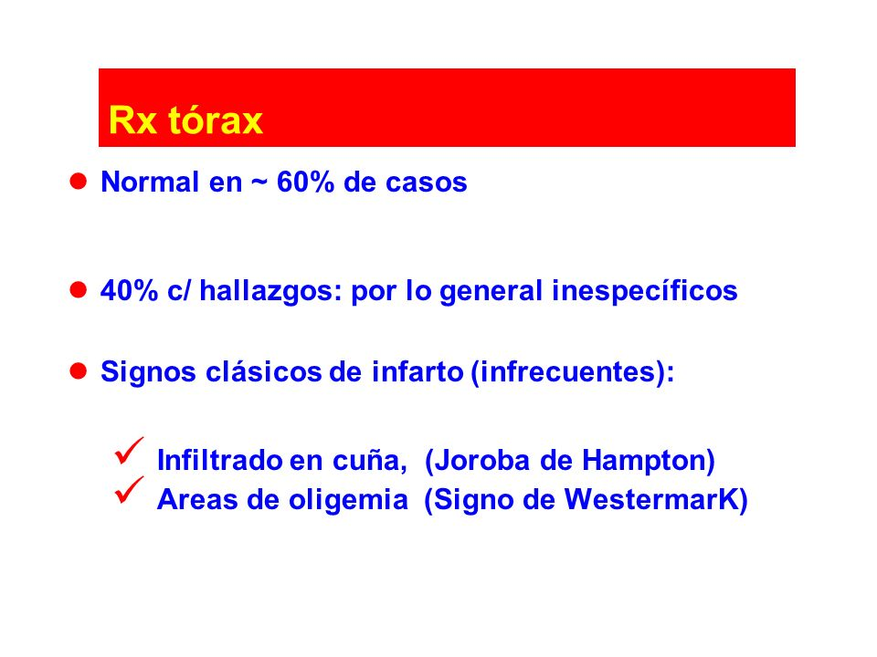 Rx tórax Normal en ~ 60% de casos