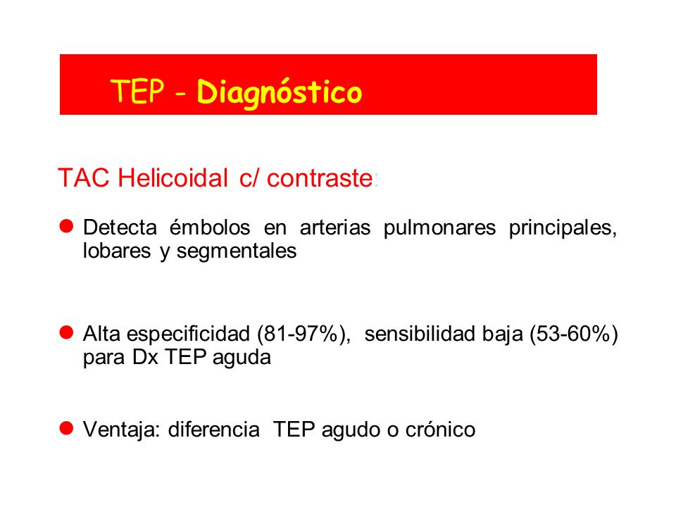TEP - Diagnóstico TAC Helicoidal c/ contraste: