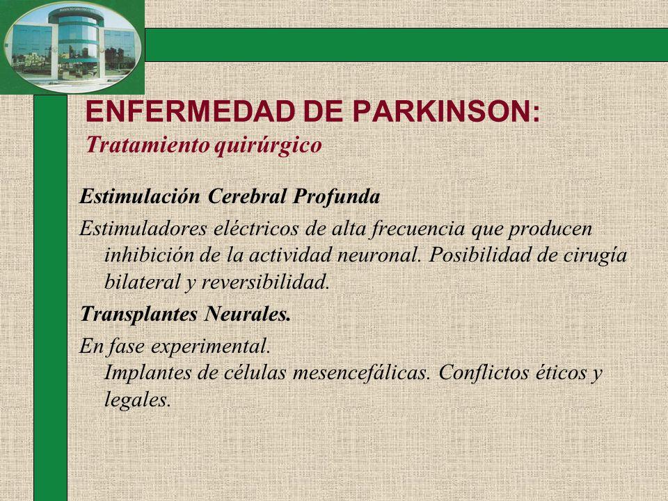ENFERMEDAD DE PARKINSON: Tratamiento quirúrgico