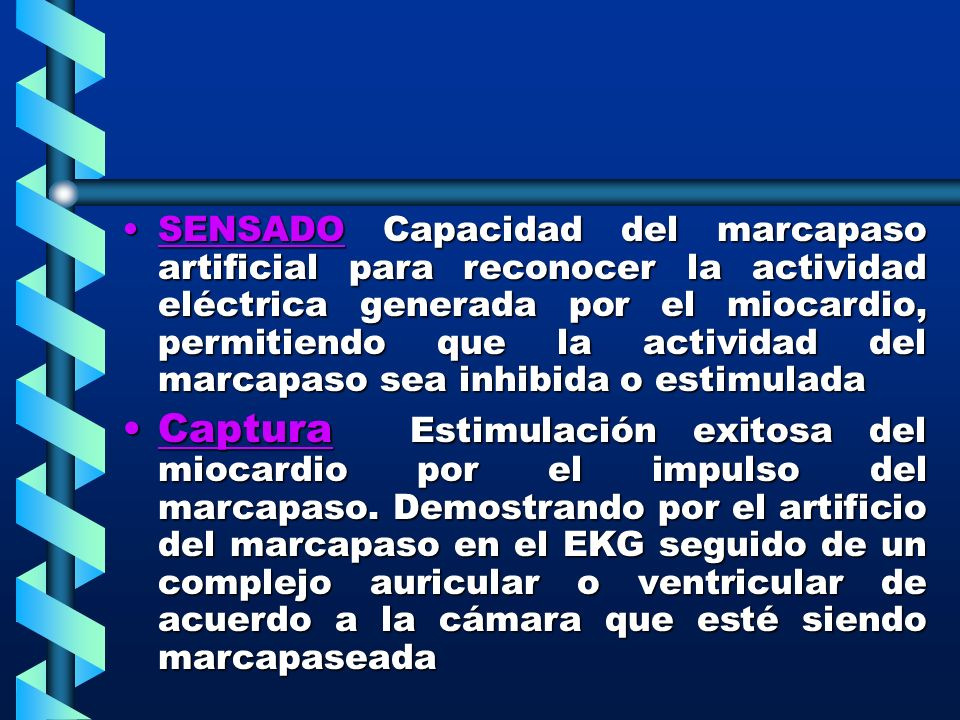 SENSADO Capacidad del marcapaso artificial para reconocer la actividad eléctrica generada por el miocardio, permitiendo que la actividad del marcapaso sea inhibida o estimulada