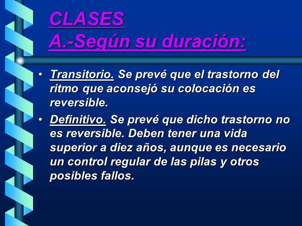 CLASES A.-Según su duración: