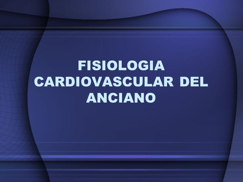 FISIOLOGIA CARDIOVASCULAR DEL ANCIANO