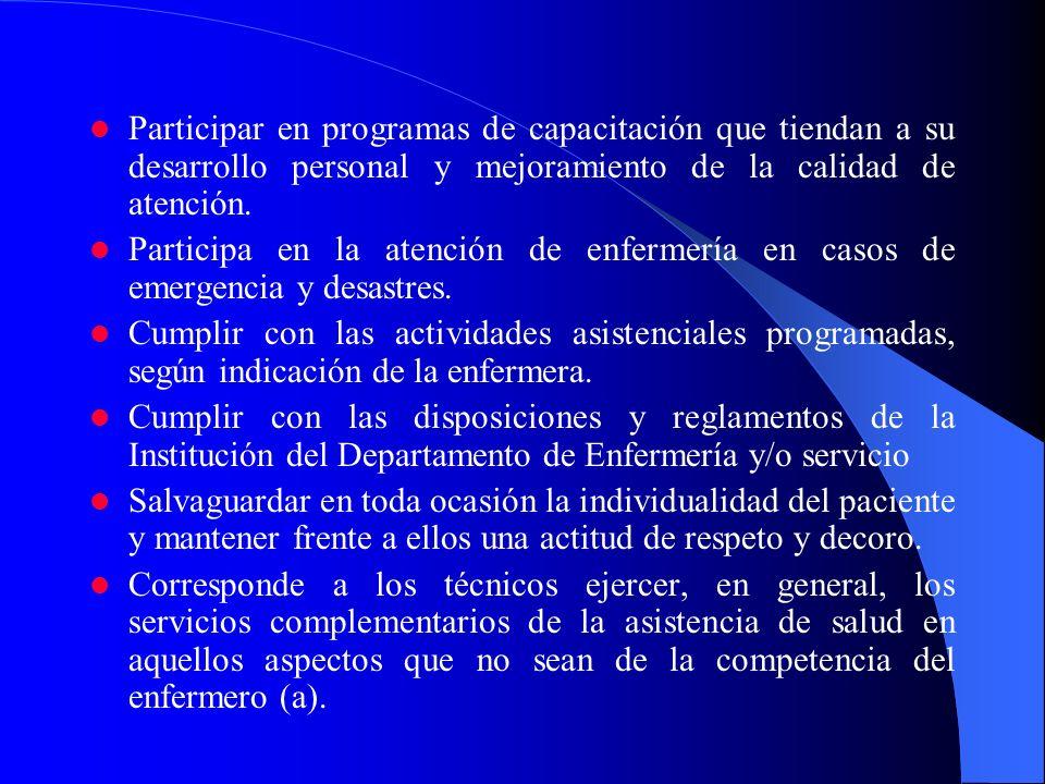 Participar en programas de capacitación que tiendan a su desarrollo personal y mejoramiento de la calidad de atención.