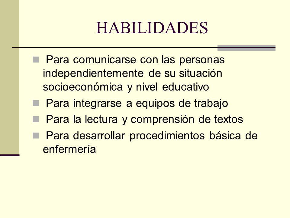 HABILIDADES Para comunicarse con las personas independientemente de su situación socioeconómica y nivel educativo.