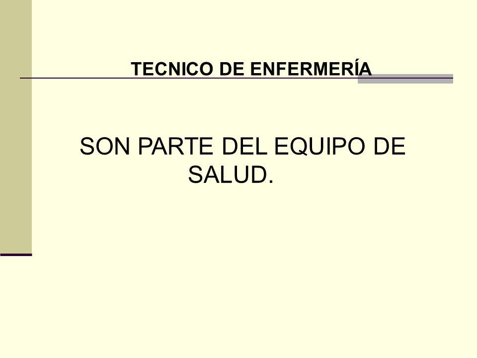 SON PARTE DEL EQUIPO DE SALUD.