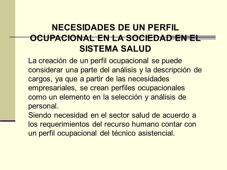NECESIDADES DE UN PERFIL OCUPACIONAL EN LA SOCIEDAD EN EL SISTEMA SALUD
