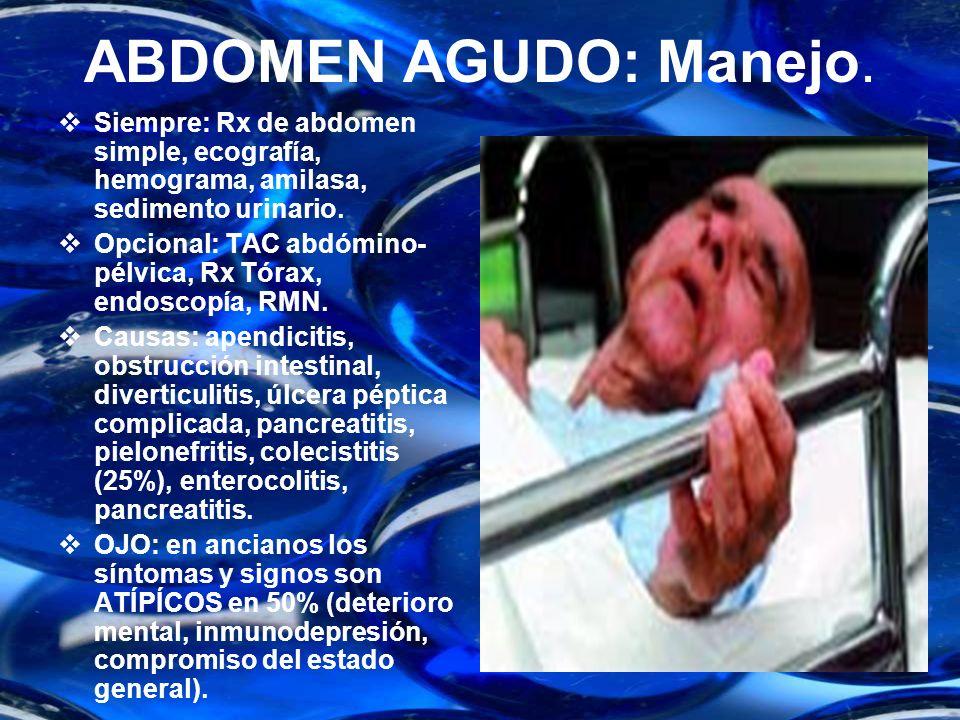 ABDOMEN AGUDO: Manejo.Siempre: Rx de abdomen simple, ecografía, hemograma, amilasa, sedimento urinario.
