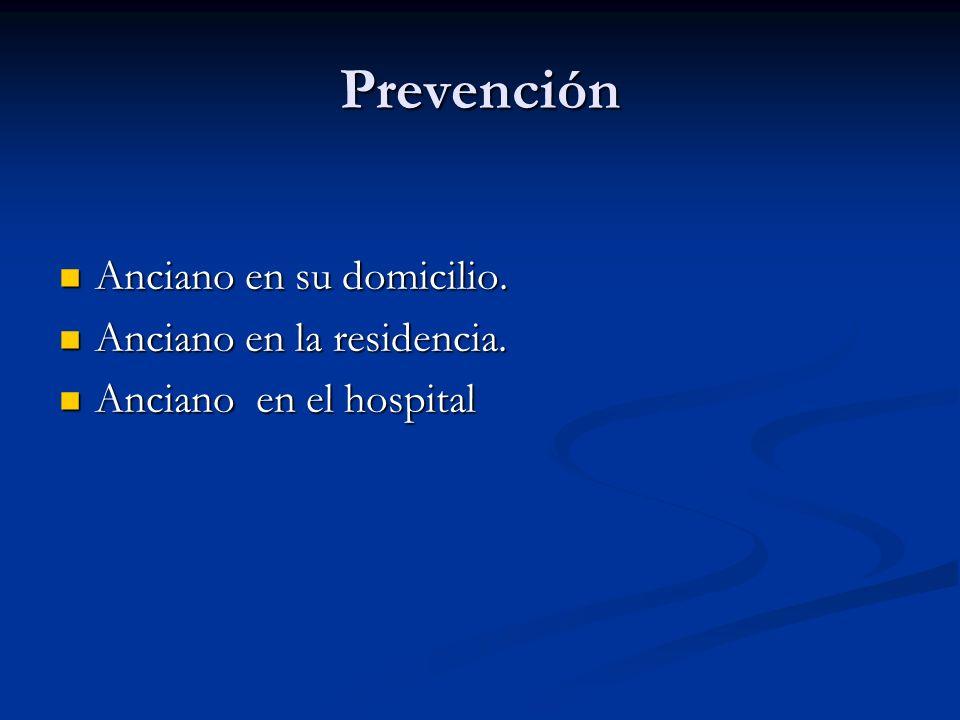 Prevención Anciano en su domicilio. Anciano en la residencia.