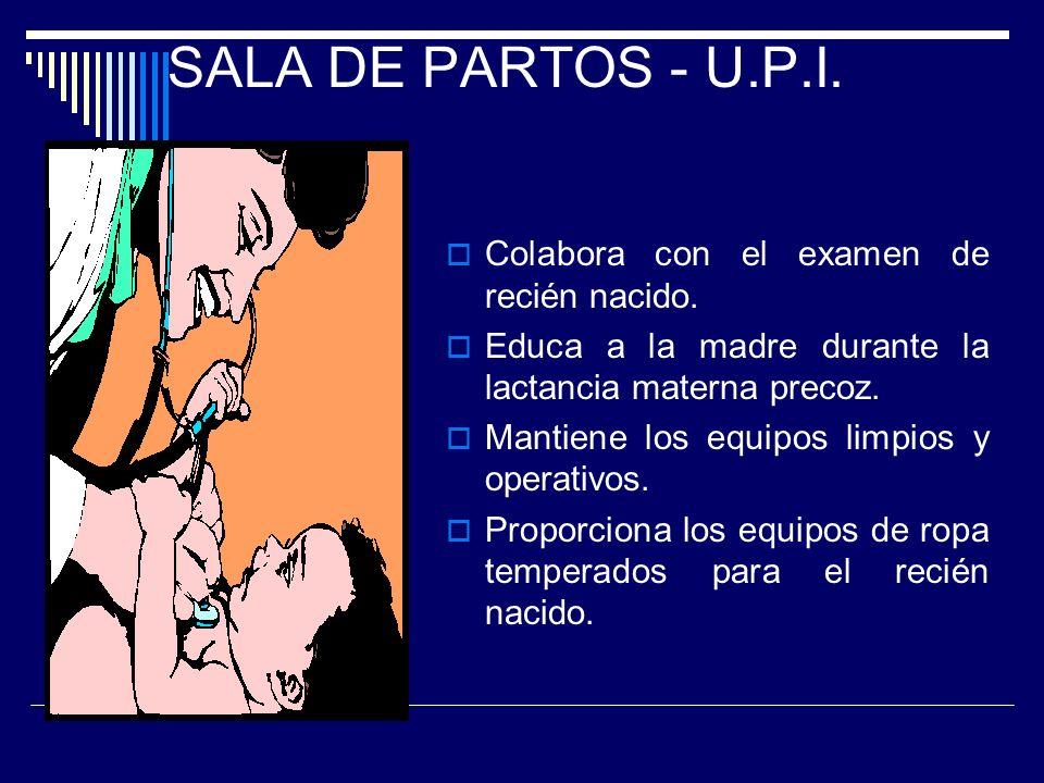 SALA DE PARTOS - U.P.I. Colabora con el examen de recién nacido.