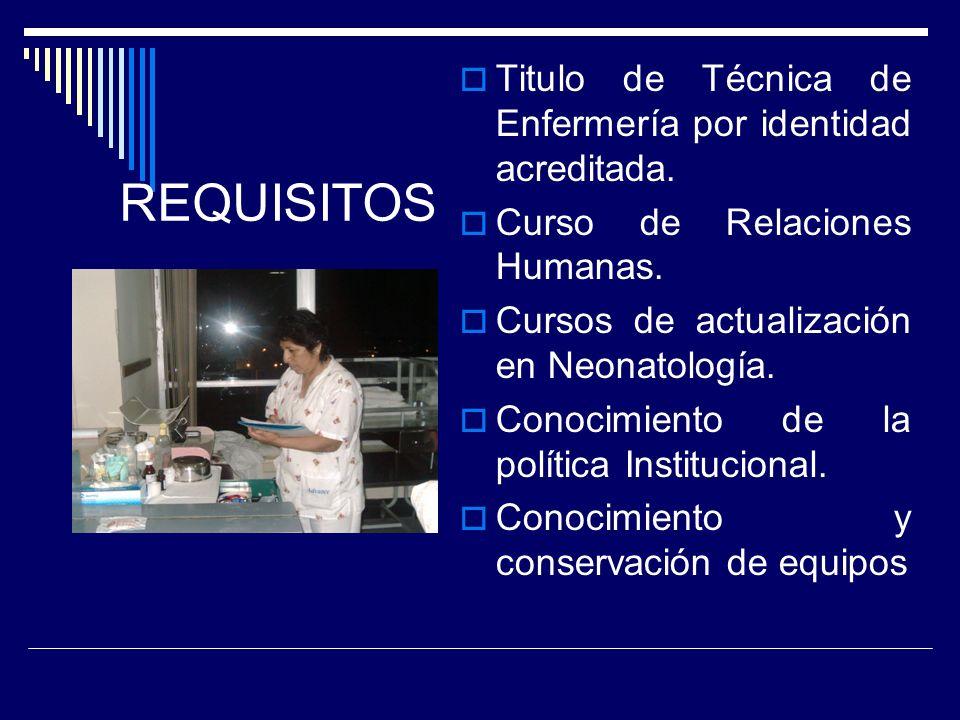 REQUISITOS Titulo de Técnica de Enfermería por identidad acreditada.