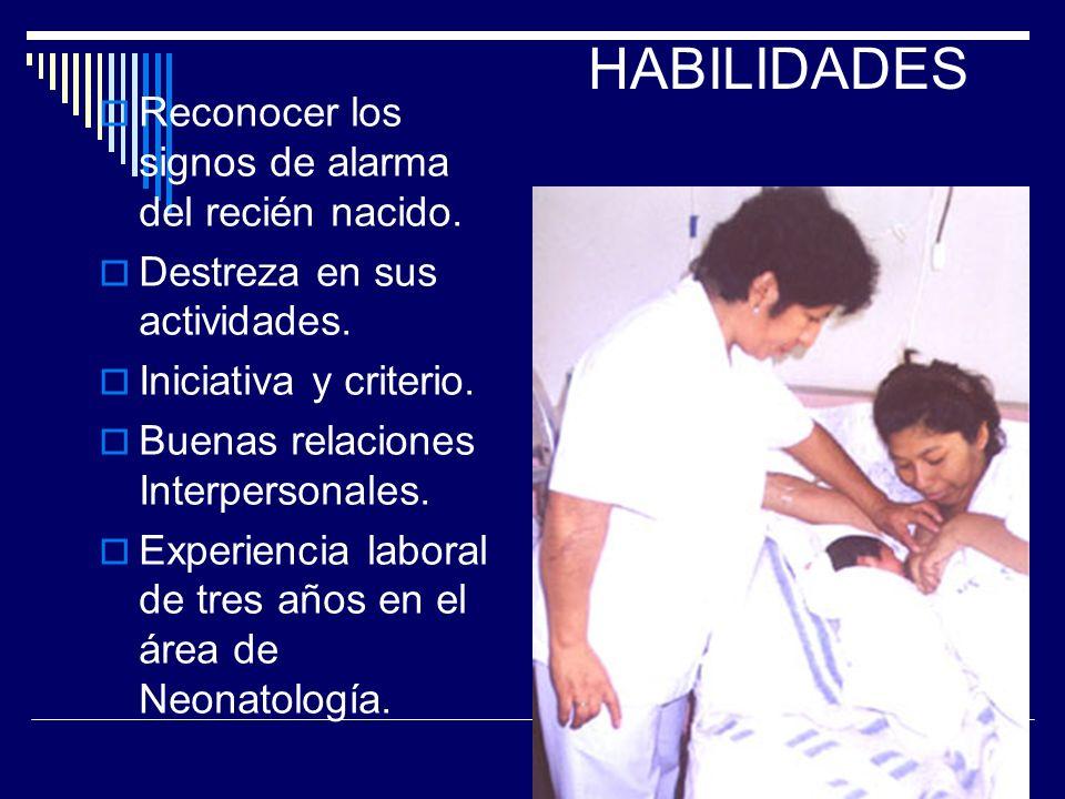HABILIDADES Reconocer los signos de alarma del recién nacido.