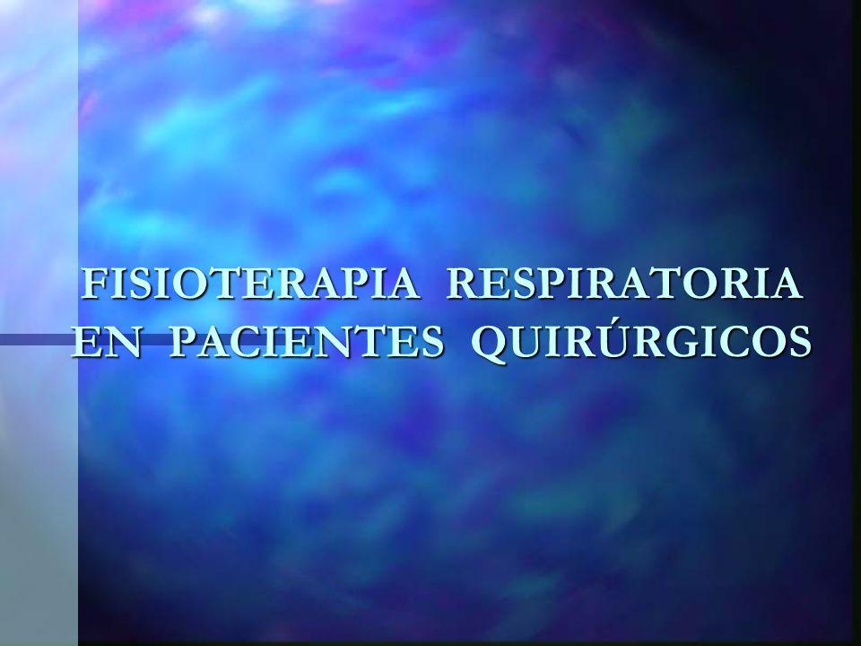 FISIOTERAPIA RESPIRATORIA EN PACIENTES QUIRÚRGICOS