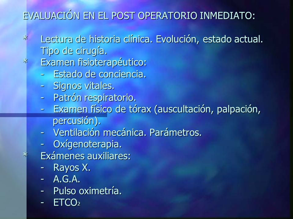EVALUACIÓN EN EL POST OPERATORIO INMEDIATO: