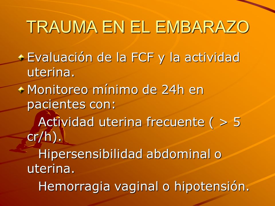 TRAUMA EN EL EMBARAZO Evaluación de la FCF y la actividad uterina.