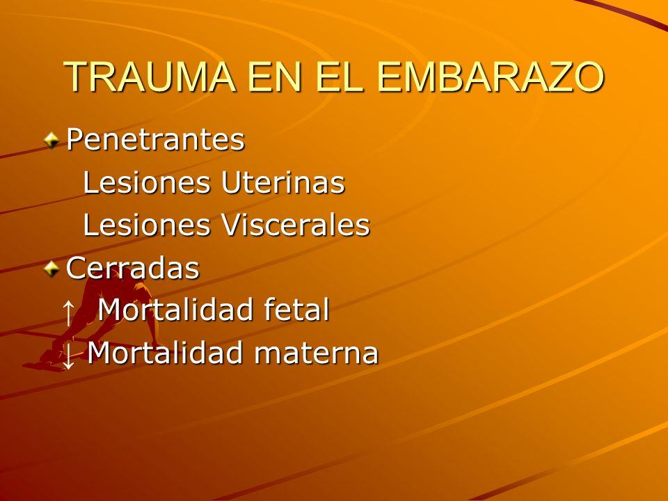 TRAUMA EN EL EMBARAZO Penetrantes Lesiones Uterinas