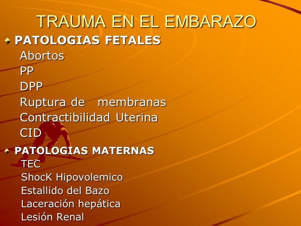 TRAUMA EN EL EMBARAZO PATOLOGIAS FETALES Abortos PP DPP