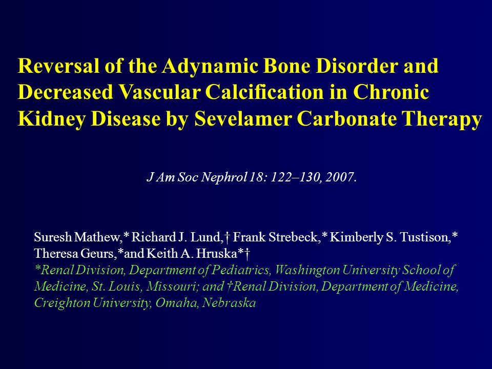 Reversal of the Adynamic Bone Disorder and Decreased Vascular Calcification in Chronic Kidney Disease by Sevelamer Carbonate Therapy