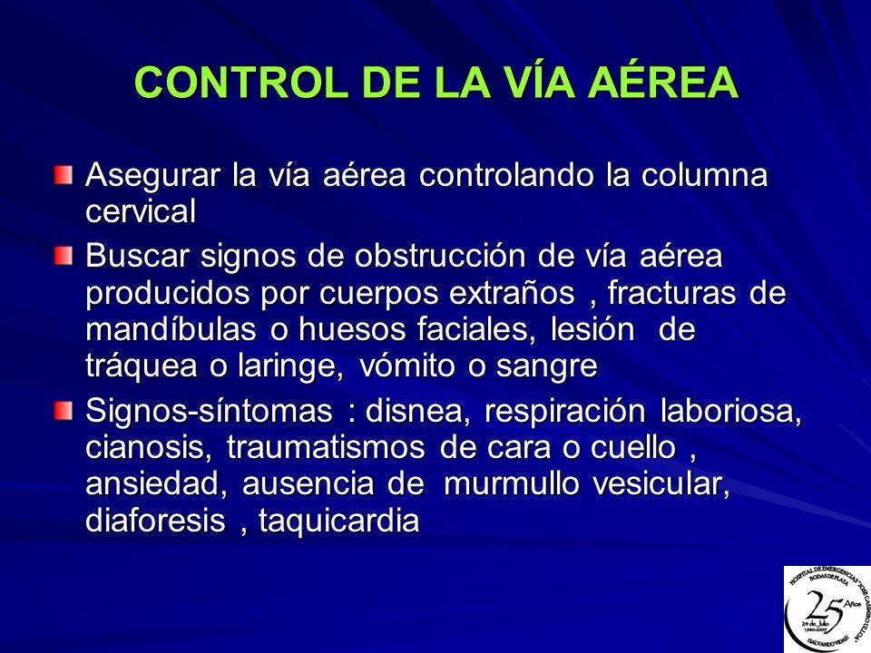 CONTROL DE LA VÍA AÉREA Asegurar la vía aérea controlando la columna cervical.
