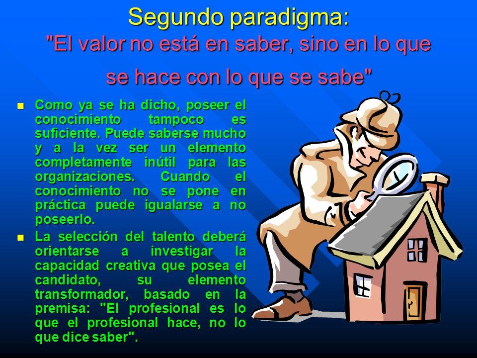 Segundo paradigma: El valor no está en saber, sino en lo que se hace con lo que se sabe