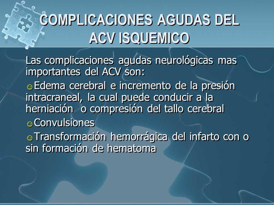 COMPLICACIONES AGUDAS DEL ACV ISQUEMICO