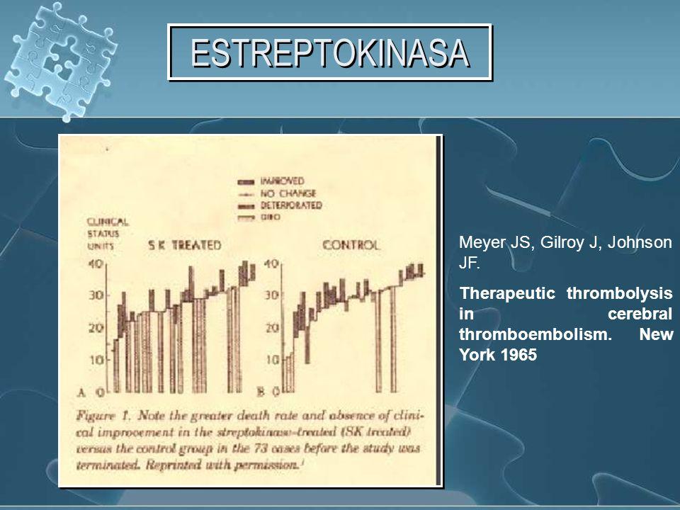 ESTREPTOKINASA Meyer JS, Gilroy J, Johnson JF.