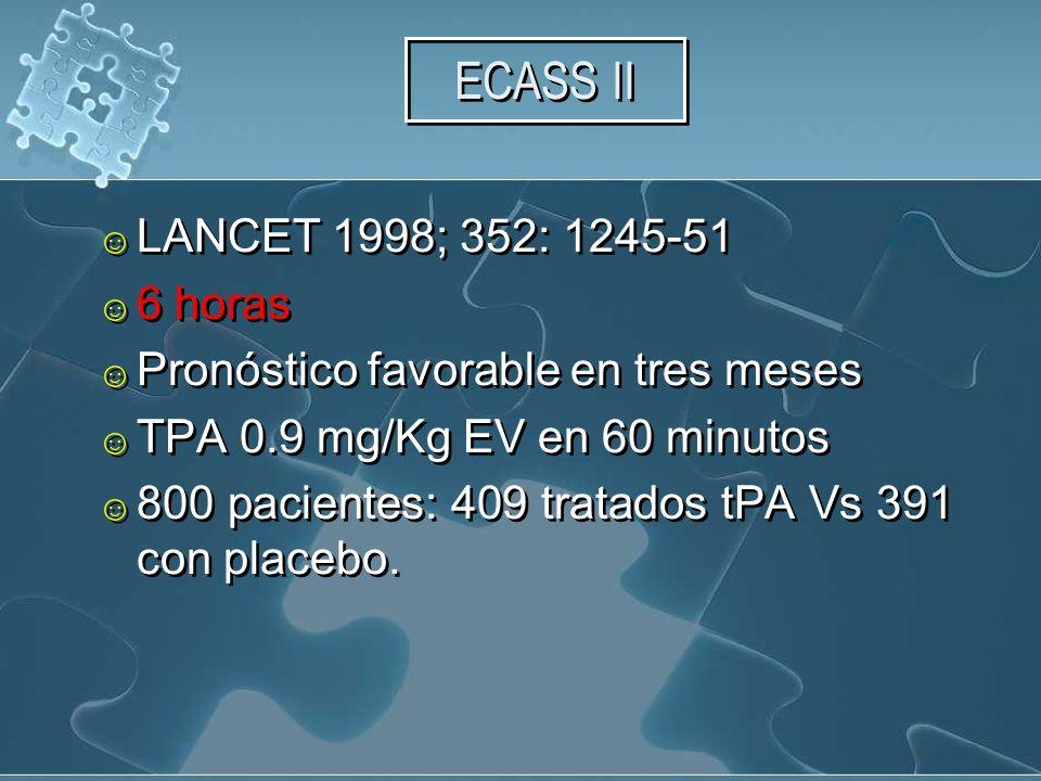 ECASS II LANCET 1998; 352: 1245-51 6 horas