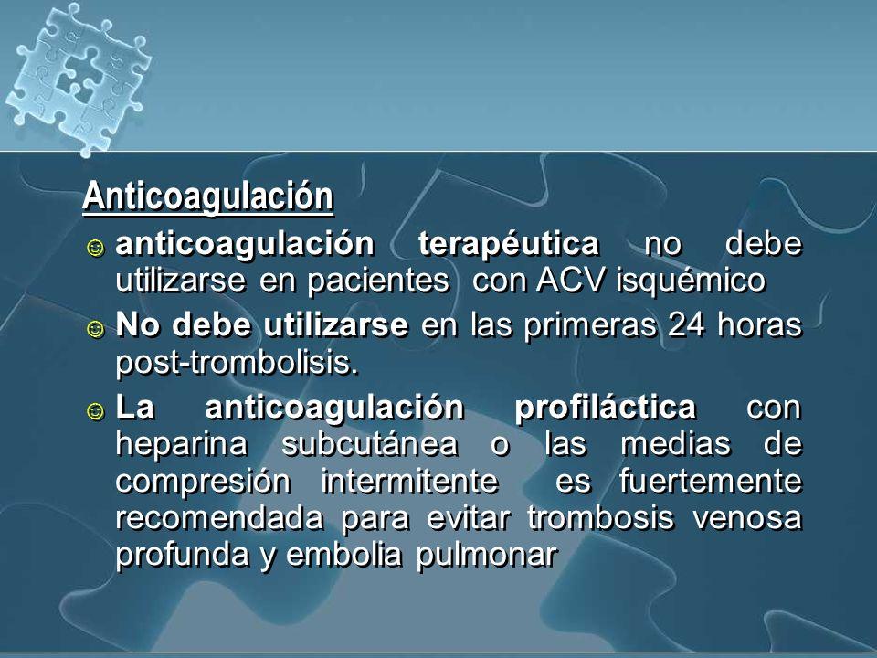 Anticoagulación anticoagulación terapéutica no debe utilizarse en pacientes con ACV isquémico.