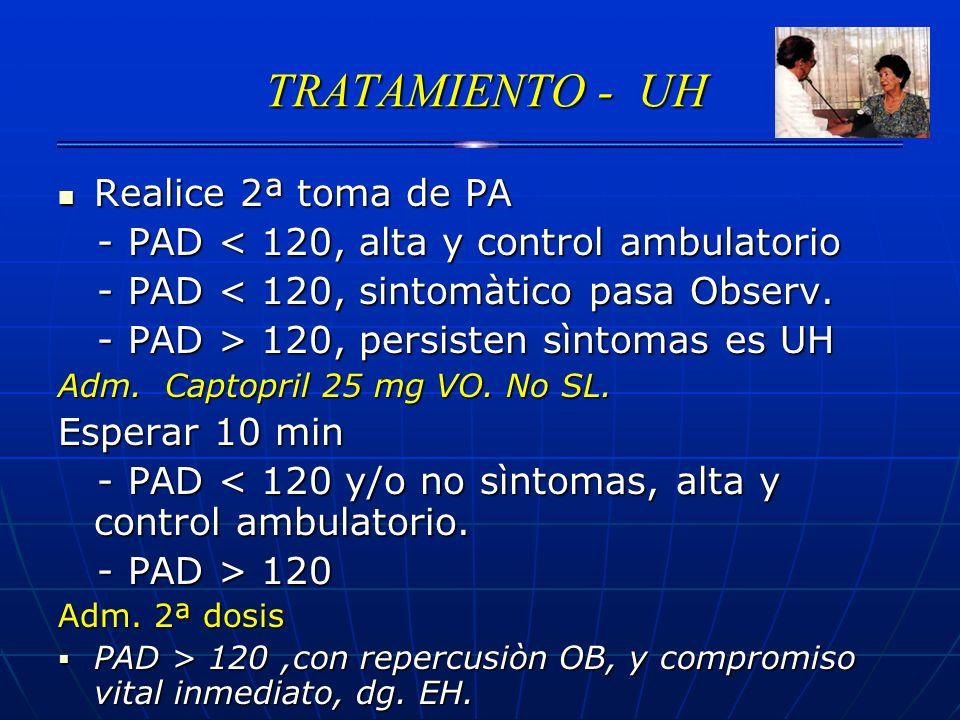 TRATAMIENTO - UH Realice 2ª toma de PA