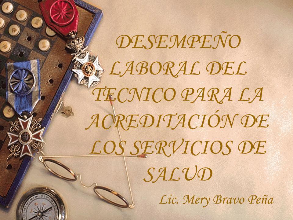 DESEMPEÑO LABORAL DEL TECNICO PARA LA ACREDITACIÓN DE LOS SERVICIOS DE SALUD