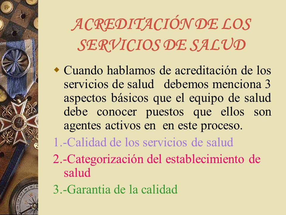 ACREDITACIÓN DE LOS SERVICIOS DE SALUD