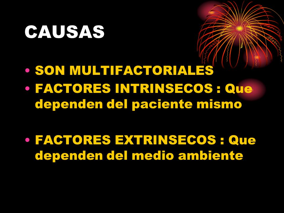 CAUSAS SON MULTIFACTORIALES