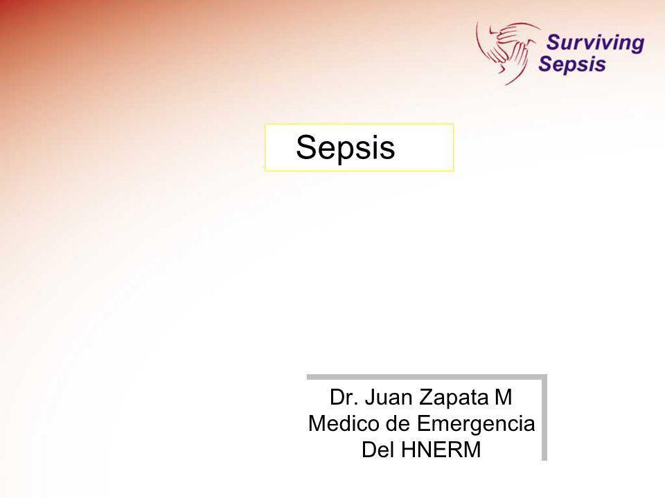 Sepsis Dr. Juan Zapata M Medico de Emergencia Del HNERM