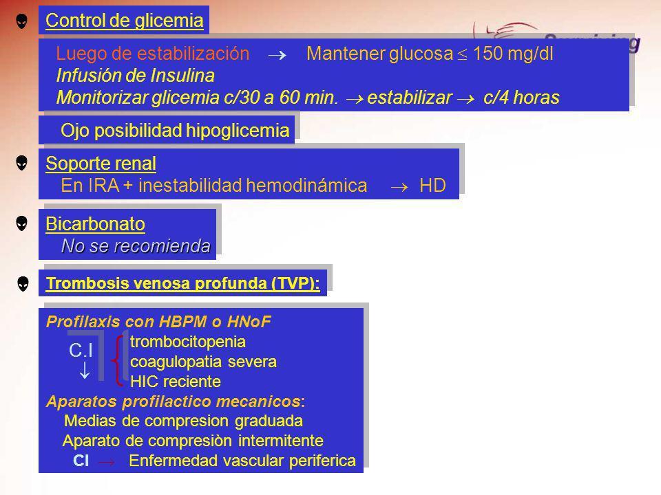 Luego de estabilización  Mantener glucosa  150 mg/dl