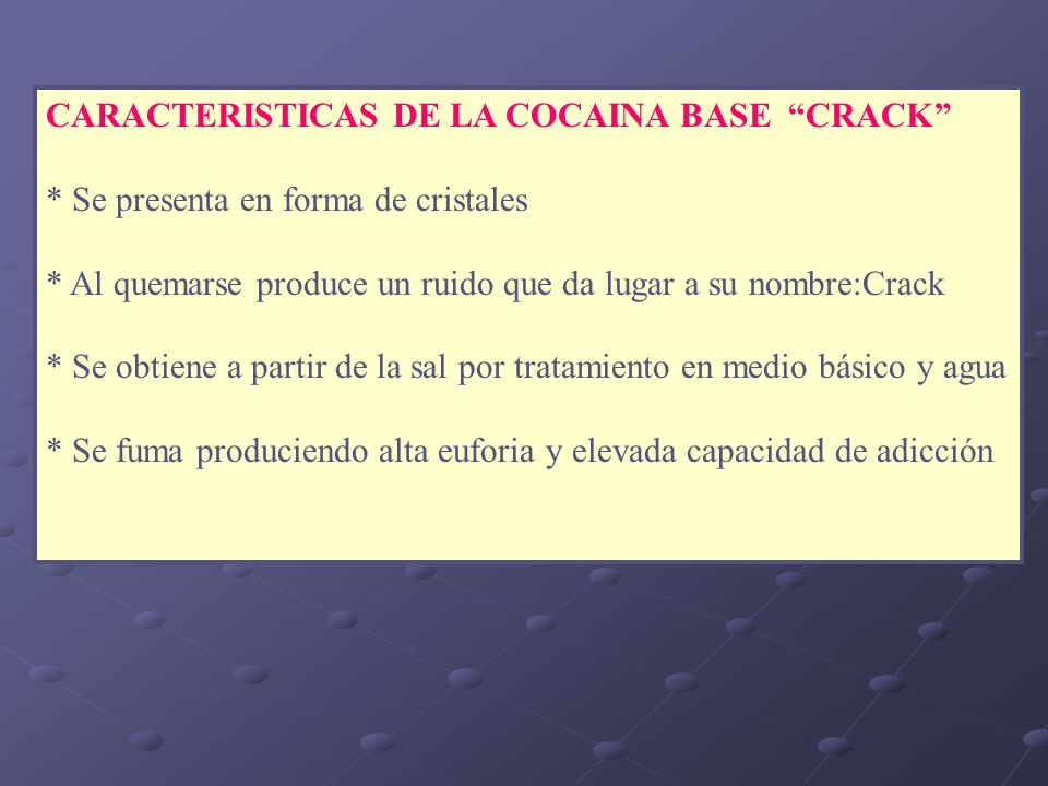 CARACTERISTICAS DE LA COCAINA BASE CRACK