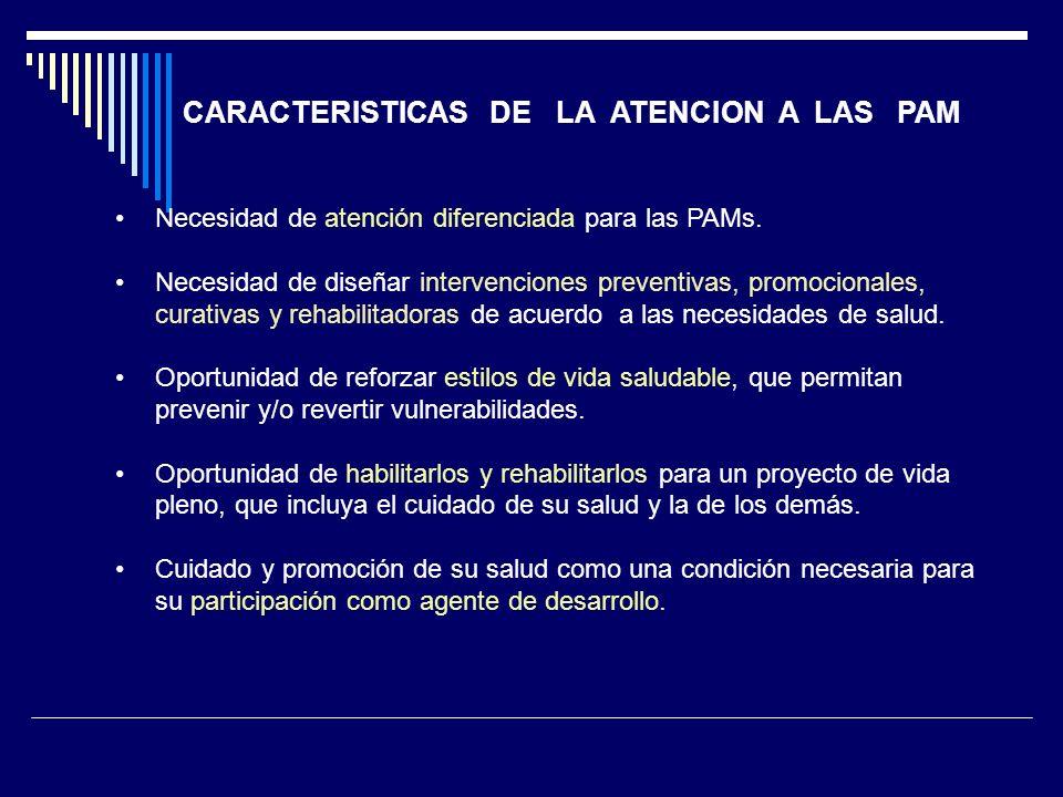 CARACTERISTICAS DE LA ATENCION A LAS PAM