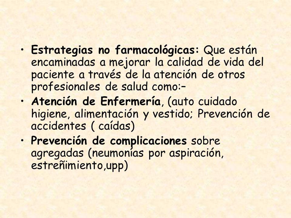 Estrategias no farmacológicas: Que están encaminadas a mejorar la calidad de vida del paciente a través de la atención de otros profesionales de salud como:–