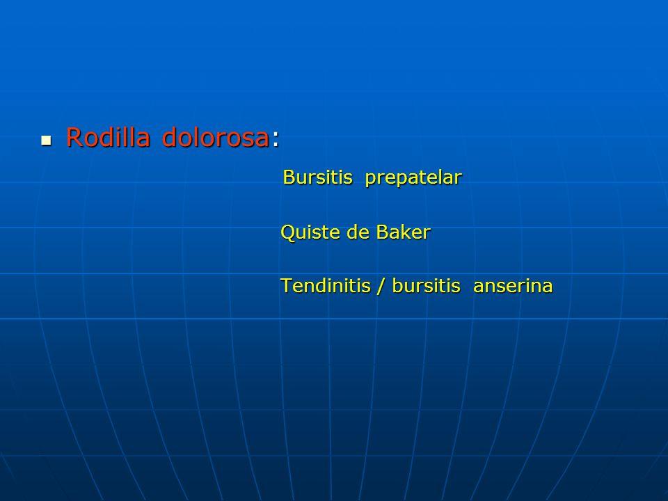 Rodilla dolorosa: Bursitis prepatelar Quiste de Baker
