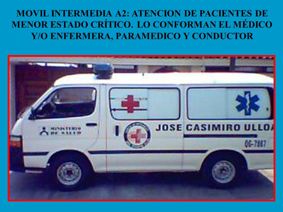 MOVIL INTERMEDIA A2: ATENCION DE PACIENTES DE MENOR ESTADO CRÍTICO