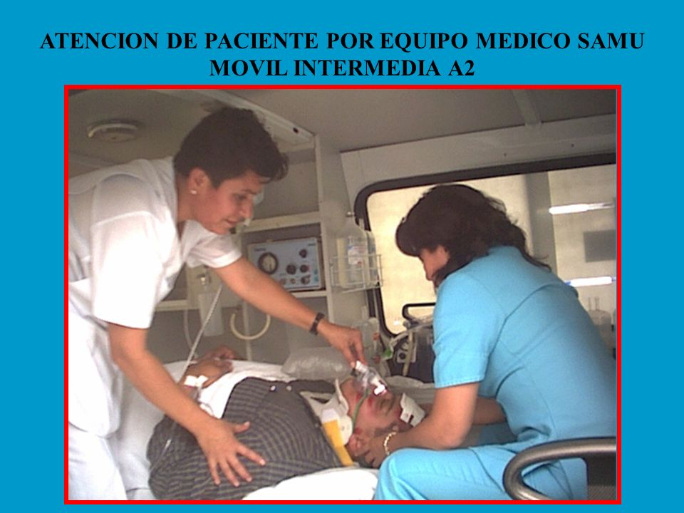 ATENCION DE PACIENTE POR EQUIPO MEDICO SAMU MOVIL INTERMEDIA A2