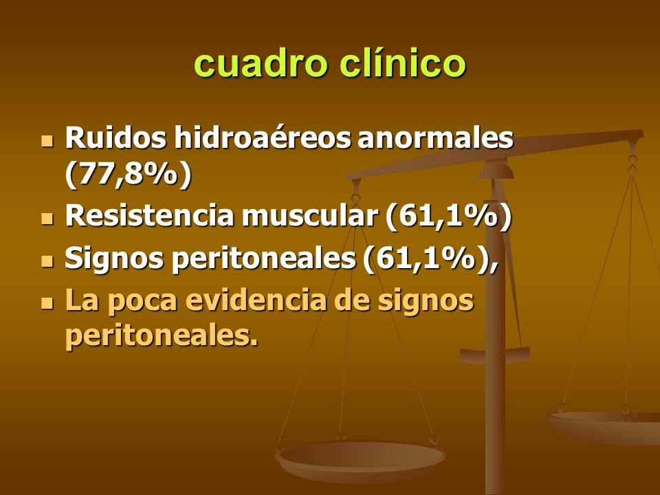 cuadro clínico Ruidos hidroaéreos anormales (77,8%)