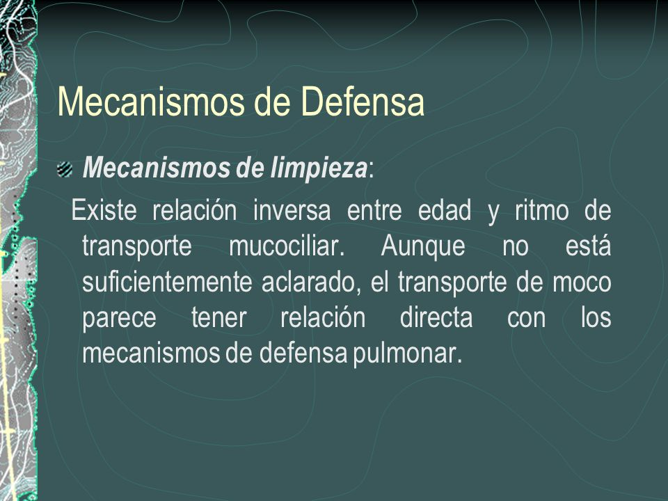 Mecanismos de Defensa Mecanismos de limpieza: