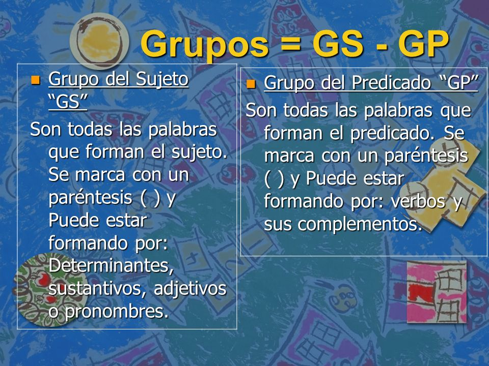 Grupos = GS - GP Grupo del Sujeto GS Grupo del Predicado GP