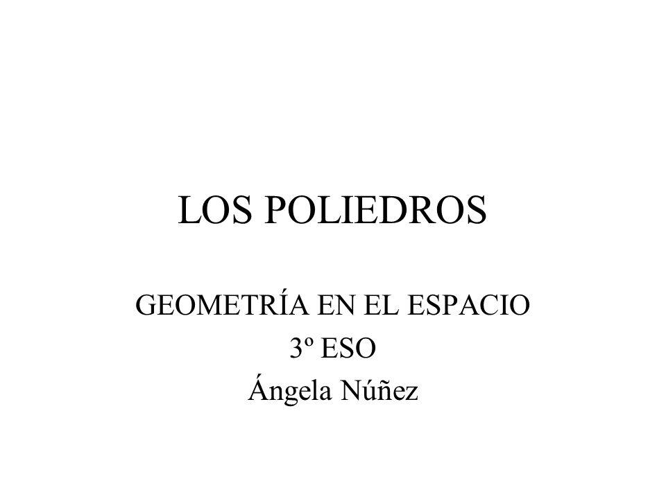 GEOMETRÍA EN EL ESPACIO 3º ESO Ángela Núñez