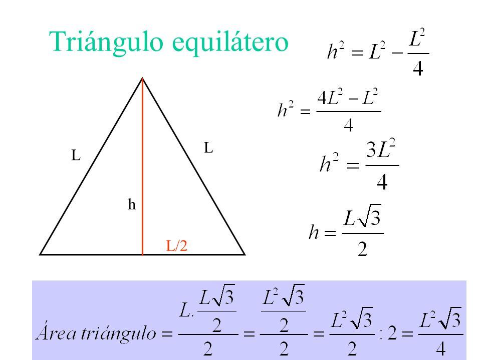 Triángulo equilátero L L h L/2
